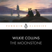 The Moonstone - Penguin Classics audiobook by Wilkie Collins