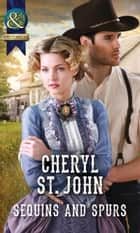 Sequins and Spurs (Mills & Boon Historical) ebook by Cheryl St.John