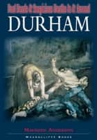 Foul Deeds and Suspicious Deaths in and Around Durham ebook by Maureen Anderson