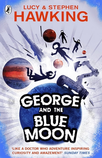 George and the Blue Moon eBook by Stephen Hawking,Lucy Hawking