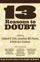 13 Reasons To Doubt ebook by Edward K Clint,Jonathan MS Pearce,Beth Ann Erickson