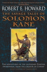 The Savage Tales of Solomon Kane ebook by Robert E. Howard