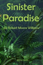 Sinister Paradise ebook by Robert Moore Williams