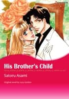 HIS BROTHER'S CHILD - Harlequin Comics ebook by Lucy Gordon, Satoru Asami