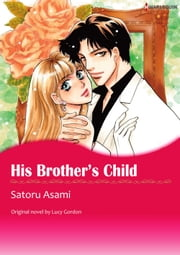 HIS BROTHER'S CHILD - Harlequin Comics ebook by Lucy Gordon,Satoru Asami