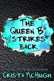 The Queen B* Strikes Back ebook by Crista McHugh