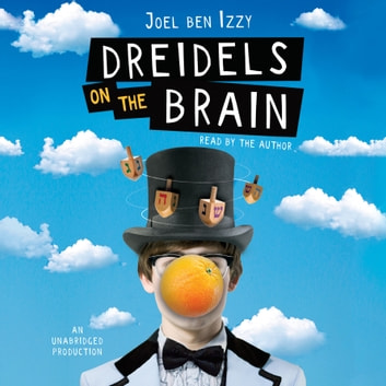 Dreidels on the Brain audiobook by Joel ben Izzy