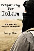 Preparing for Islam ebook by Sonny Childs