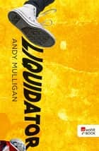 Liquidator ebook by Andy Mulligan, Uwe-Michael Gutzschhahn