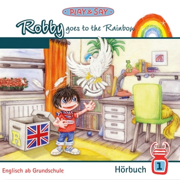Robby Goes to the Rainbow audiobook by Fiona Stöber,Bernd Gnann
