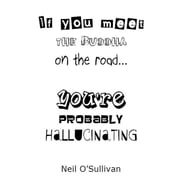 If you meet the Buddha on the Road... You're probably hallucinating - A guide to transcendental skepticism ebook by Neil O'Sullivan