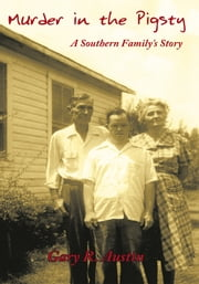 Murder in the Pigsty - A Southern Family's Story ebook by Gary R. Austin