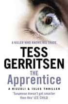 The Apprentice - (Rizzoli & Isles series 2) ebook by Tess Gerritsen