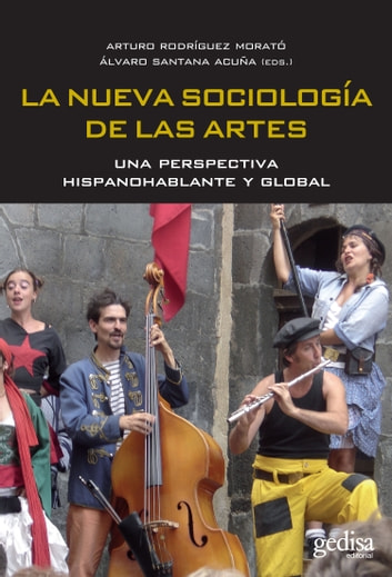 La nueva sociología de las artes - Una perspectiva hispanohablante y global ebook by