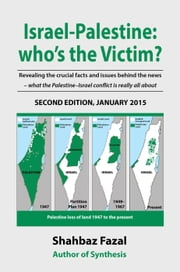 Israel-Palestine: who's the Victim? ebook by Shahbaz Fazal
