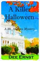 A Killer Halloween - A Mt. Abrams Mystery ebook by Dee Ernst
