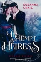 To Tempt an Heiress ebook by Susanna Craig