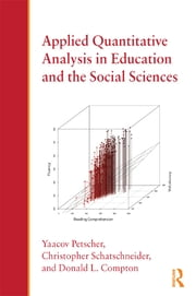 Applied Quantitative Analysis in Education and the Social Sciences ebook by Yaacov Petscher,Christopher Schatschneider,Donald L. Compton