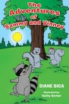 The Adventures of Sammy and Vinney ebook by Diane Sica