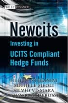 Newcits - Investing in UCITS Compliant Hedge Funds ebook by Filippo Stefanini, Silvio Vismara, Michele Meoli,...