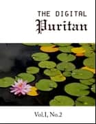The Digital Puritan - Vol. I, No.2 ebook by Richard Sibbes, John Bunyan, Thomas Boston