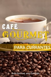 Café Gourmet para Currantes ebook by Jose Vargas Padilla