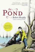 The Pond ebook by Robert Murphy