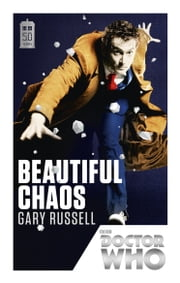 Doctor Who: Beautiful Chaos - 50th Anniversary Edition ebook by Gary Russell