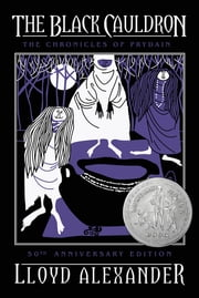 The Black Cauldron 50th Anniversary Edition - The Chronicles of Prydain, Book 2 ebook by Lloyd Alexander