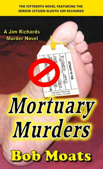 Mortuary Murders - Jim Richards Murder Novels, #15 ebook by Bob Moats