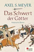 Das Schwert der Götter ebook by Axel S. Meyer, Peter Palm