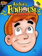 Archie's Funhouse Comics Double Digest #12 ebook by Archie Superstars, Archie Superstars