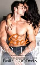 Rock Bottom - A Dawson Family Series, #6 ebook by Emily Goodwin