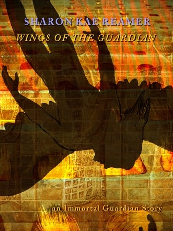 Wings of the Guardian ebook by Sharon Kae Reamer