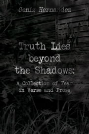 Truth Lies beyond the Shadows ebook by Geniz Hernandez