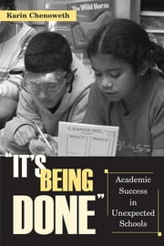 """It's Being Done"" - Academic Success in Unexpected Schools ebook by Karen Chenoweth, Kati Haycock"