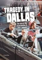 Tragedy in Dallas ebook by Steven Anthony Otfinoski