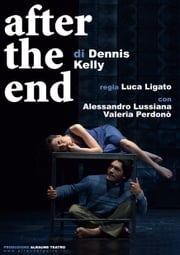 After the end - programma di sala ebook by Alraune Teatro
