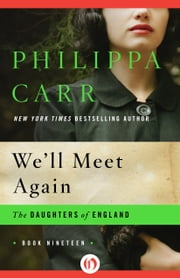We'll Meet Again ebook by Philippa Carr