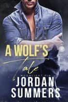 Moonlight Kin 1: A Wolf's Tale (Moonlight Kin Pack series) ebook by Jordan Summers