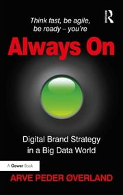 Always On - Digital Brand Strategy in a Big Data World ebook by Arve Peder Øverland