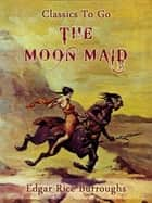 The Moon Maid ebook by Edgar Rice Borroughs