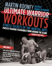 Ultimate Warrior Workouts (Training for Warriors) - World Edition ebook by Martin Rooney
