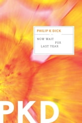 Now Wait for Last Year ebook by Philip K. Dick