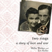Two Rings - A Story of Love and War audiobook by Eve Keller, Millie Werber