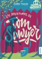 Las aventuras de Tom Sawyer ebook by Mark Twain, José Torroba