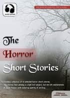 The Horror Short Stories - Selected Shorts Collection ebook by Oldiees Publishing