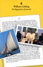 An Egyptian Journal ebook by William Golding