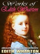 WORKS OF EDITH WHARTON ebook by Edith Wharton