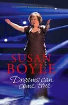 Susan Boyle - Dreams Can Come True eBook by Alice Montgomery